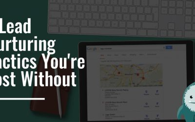 7 Lead Nurturing Tactics You're Lost Without