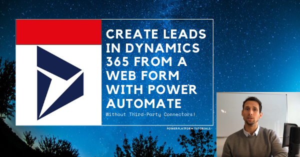 How to Automatically Create Leads in Dynamics 365 from a Web Form – (without third-party connectors)