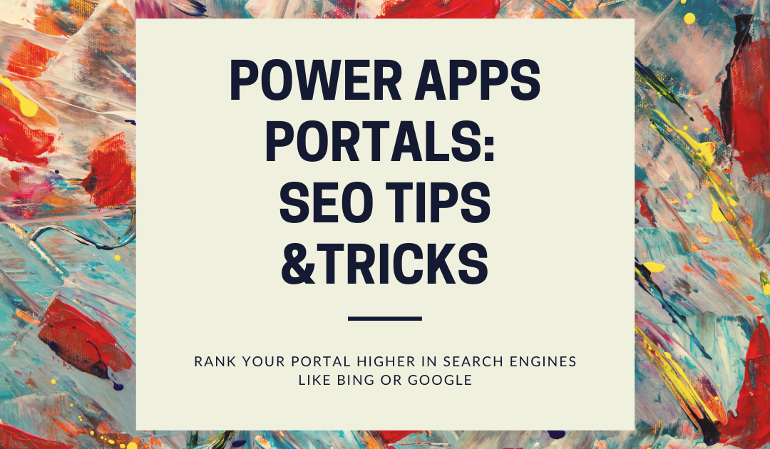 SEO Tips and Tricks for Power Apps Portals