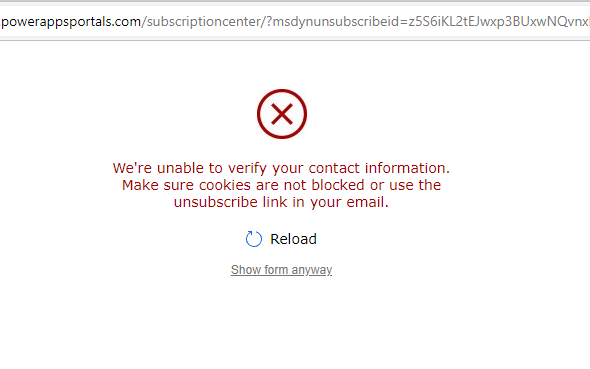 """Dynamics 365 Marketing Subscription Center Error: """"We're unable to verify your contact information. Make sure cookies are not blocked or use the unsubscribe link in your email."""""""